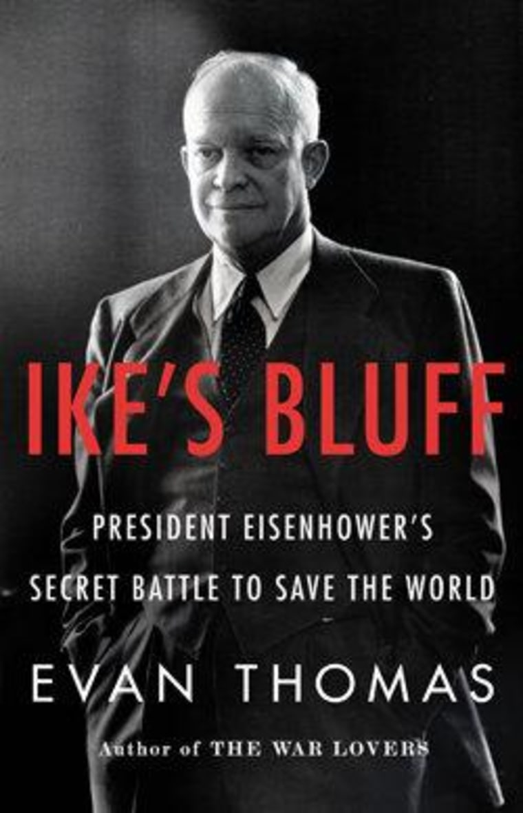 """An excerpt from Evan Thomas' \""""Ike's Bluff\"""""""