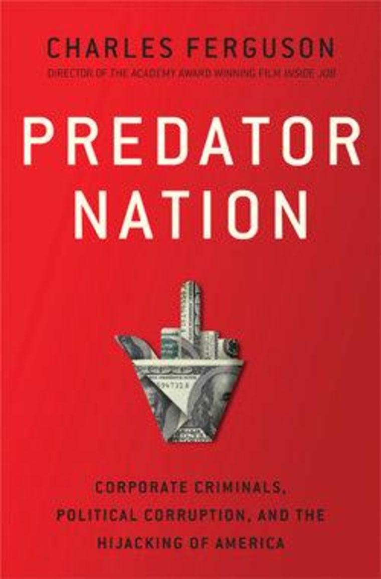 "An excerpt from Charles Ferguson's ""Predator Nation"""