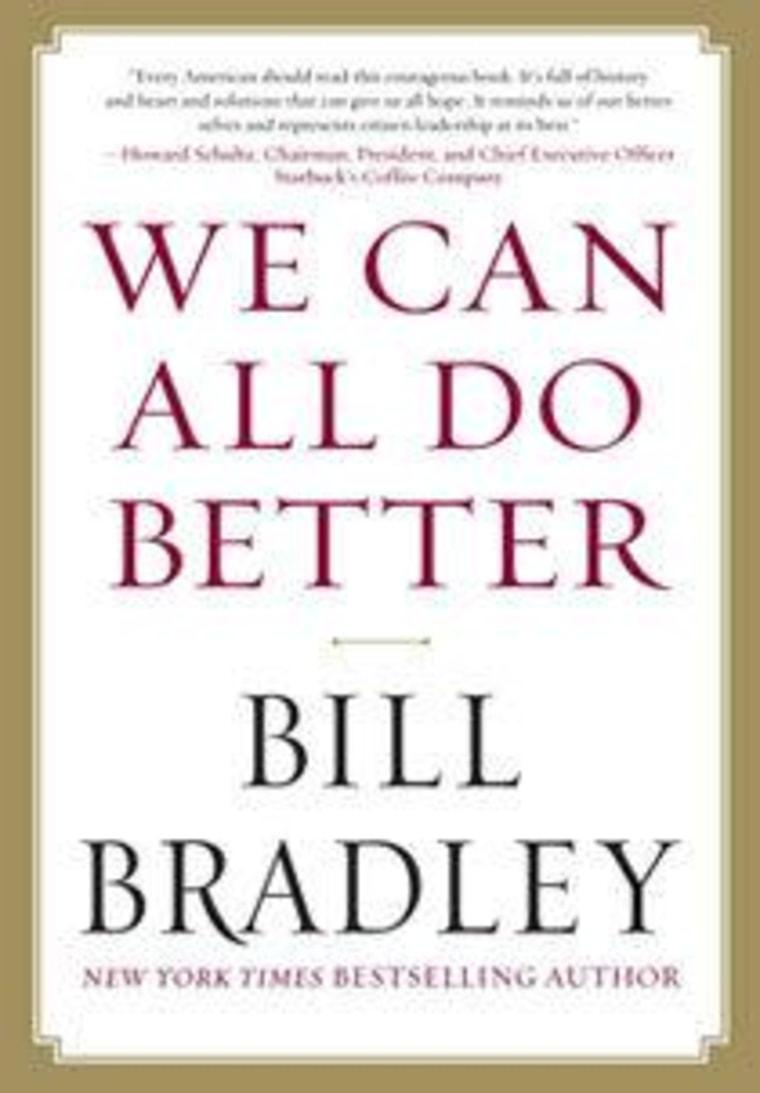 "An excerpt from Bill Bradley's ""We Can All Do Better"""