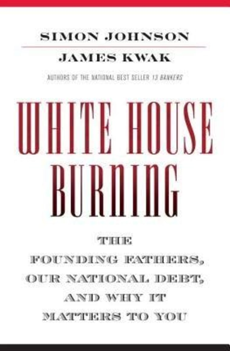 """Excerpt from Simon Johnson and James Kwak's book \""""White House Burning\"""""""