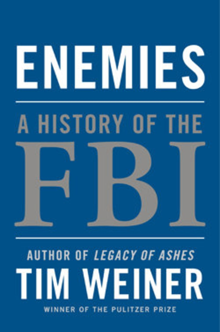 """An excerpt from Tim Weiner's book \""""Enemies: A History of the FBI\"""""""