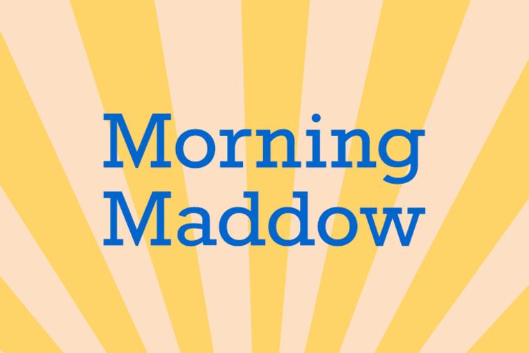 Morning Maddow