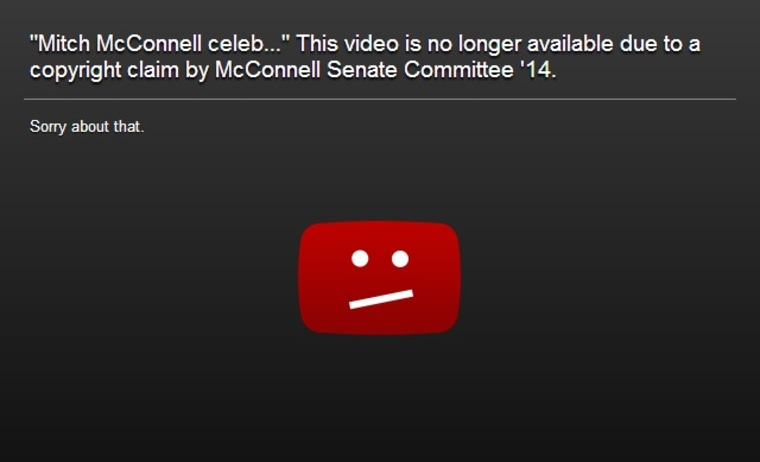 Oh, you'd like to see the campaign ad Mitch McConnell doesn't want you to see? 'Sorry about that.'