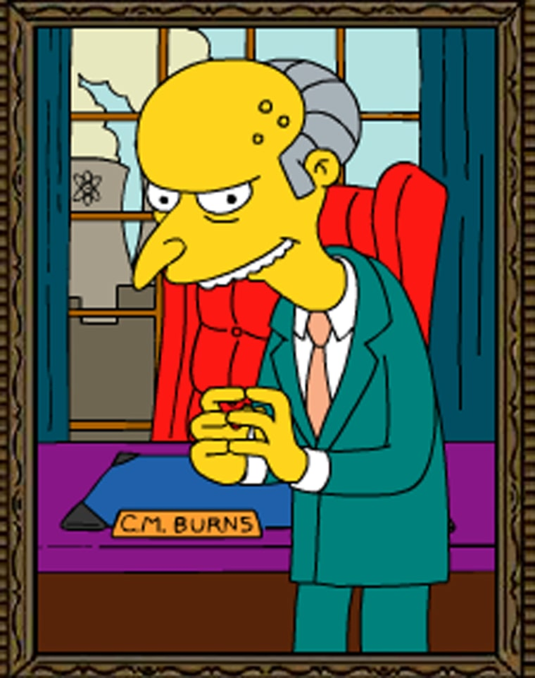 """Charles Montgomery Burns owns and operates the Springfield Nuclear Power Plant on the popular FOX animated series, """"The Simpsons,"""" and ranks No 5 on Forbes' Fictional 15 list."""