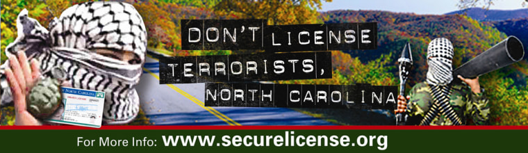 """This image released by Coalition for a Secure Driver's License on Thursday, shows a proposed billboard slated for posting near the state capitol in Raleigh, N.C. The message on the billboard, """"Don't license terrorists, North Carolina,"""" has sparked political debate on North Carolina license laws."""