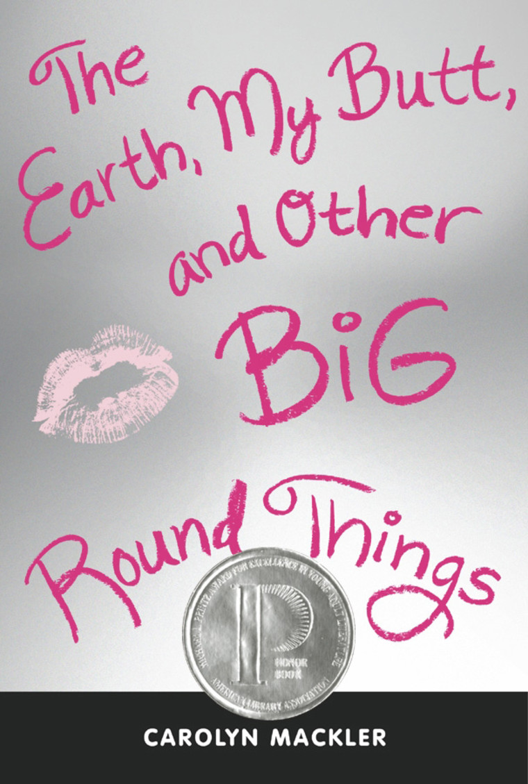 """Carolyn Mackler's book """"The Earth, My Butt, and Other Big Round Things"""" frankly addresses body image, date rape and self-mutilation."""