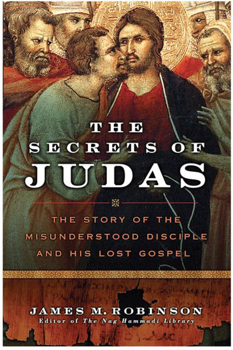 """A report on the purported """"Gospel of Judas"""" is due to be published in the next few weeks by the National Geographic Society, but textual scholar James Robinson is alreadyassessing the manuscript in a book titled """"The Secrets of Judas."""""""