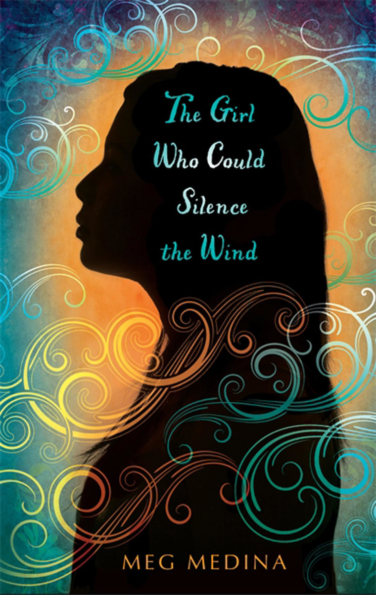 """The Girl Who Could Silence the Wind,"" a book by Latina author Meg Medina."