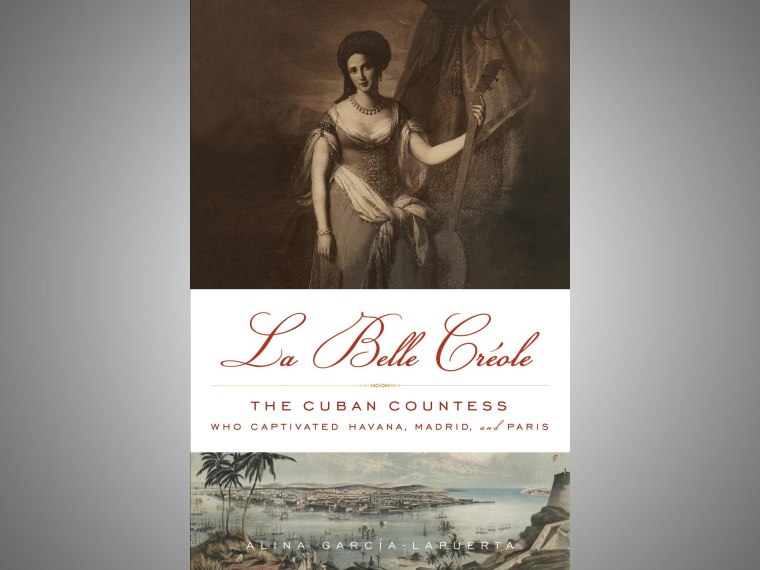 """Book cover,  """"La Belle Creole: The Cuban Countess Who Captivated Havana, Madrid and Paris"""" by Alina Garcia Lapuerta"""