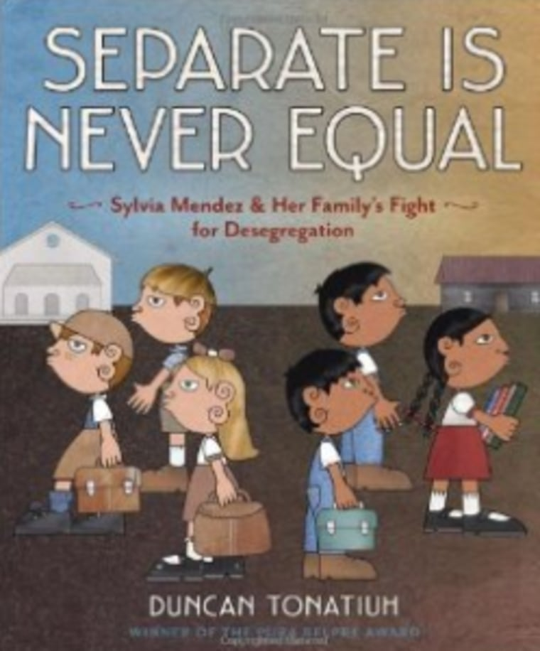 "Book cover, ""Separate Is Never Equal: Sylvia Mendez And Her Family's Fight For Desegregation,"" written and illustrated by Duncan Tonatiuh."