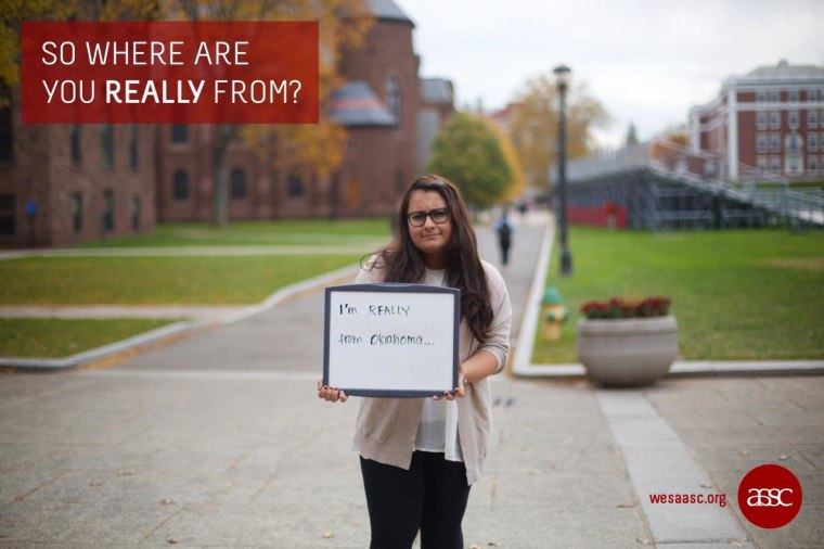 "Part of the Asian American Student Collective's campaign, ""So Where Are You Really From?"" at Wesleyan University."