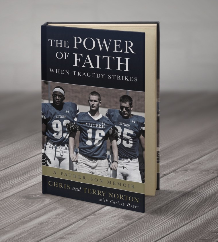 "Chris Norton and his father, Terry, teamed up with author Christy Hayes to write a book, ""The Power of Faith when Tragedy Strikes."""