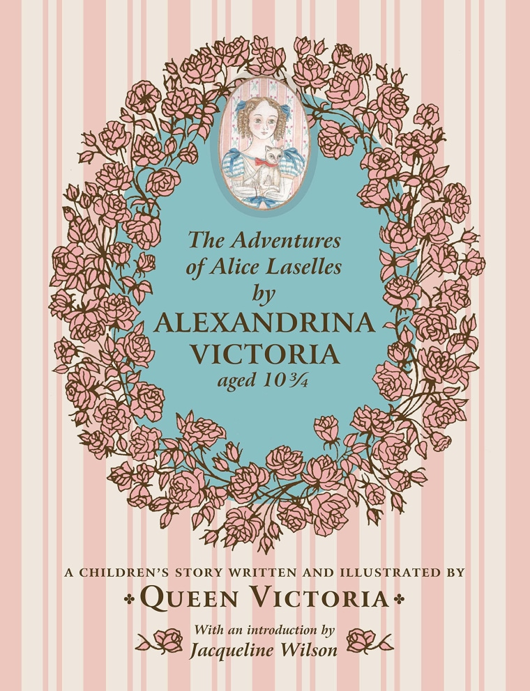 """""""The Adventures of Alice Laselles: A Children's Story"""" was written by Queen Victoria."""