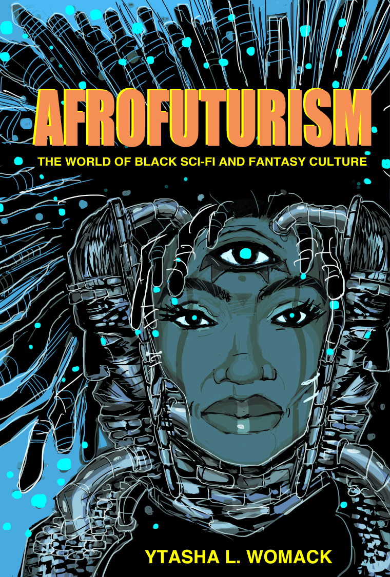 Cover of the book 'Afrofuturism: The World of Black Sci-Fi and Fantasy Culture' by Ytasha L. Womack