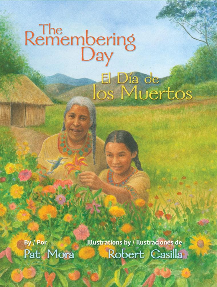 The Remembering Day/ El día de los muertos by Pat Mora (Arte Público Press).