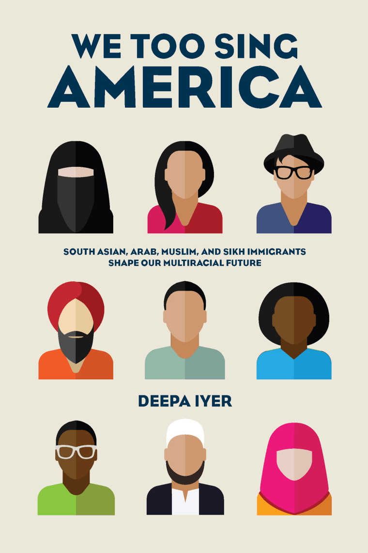 "The cover of ""We Too Sing America: South Asian, Arab, Muslim, and Sikh Immigrants Shape Our Multiracial Future,"" by Deepa Iyer. The book covers various hate crimes and the overt racism Muslims and Sikhs have faced post 9/11."