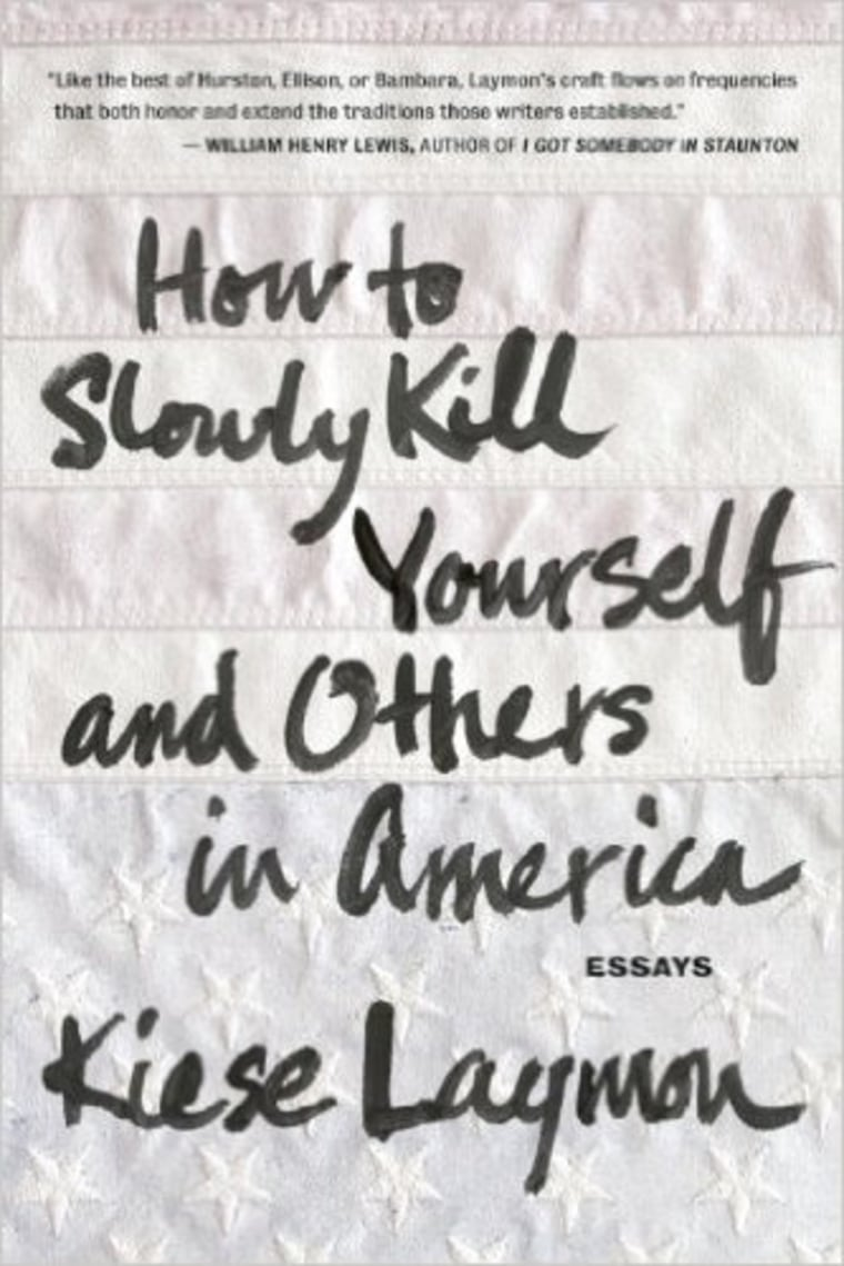 HOW TO SLOWLY KILL YOURSELF AND OTHERS IN AMERICA, BY KIESE LAYMON