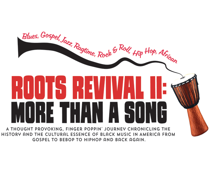 Roots Revival II: More Than A Song, a musical written by Cathryn McGill, that will feature original music and choreography from a variety of local artists and the ever popular Wiz Kids.