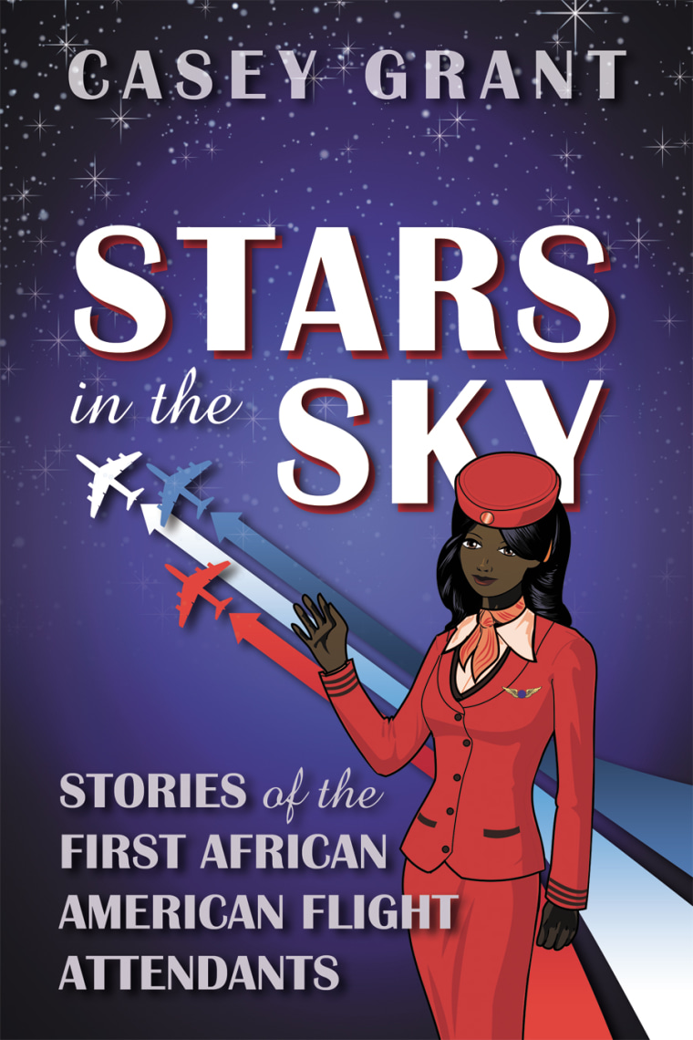 """""""Stars in the Sky: Stories of the First African American Flight Attendants"""" by Casey Grant."""