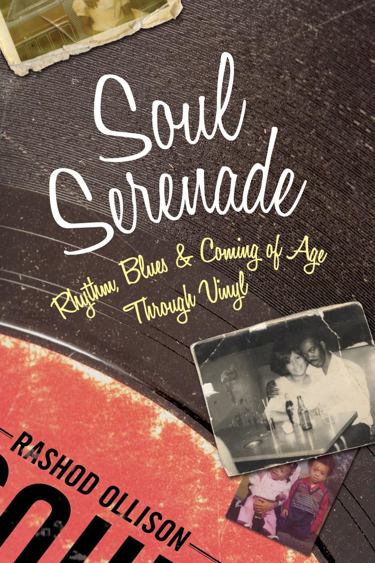 "The front cover of Rashod Ollison's memoir, ""Soul Serenade: Rhythm, Blues & Coming of Age Through Vinyl."""