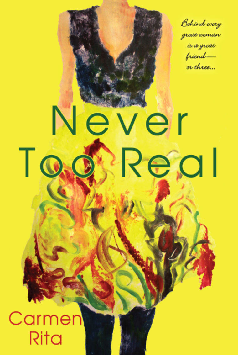 """Never Too Real"" by Carmen Rita."