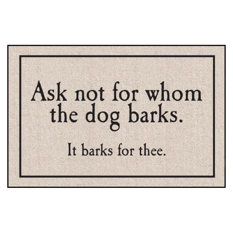 Ask Not For Whom The Dog Barks Doormat