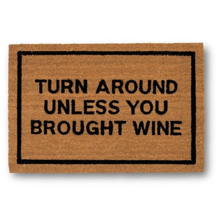 Turn Around Unless You Brought Wine