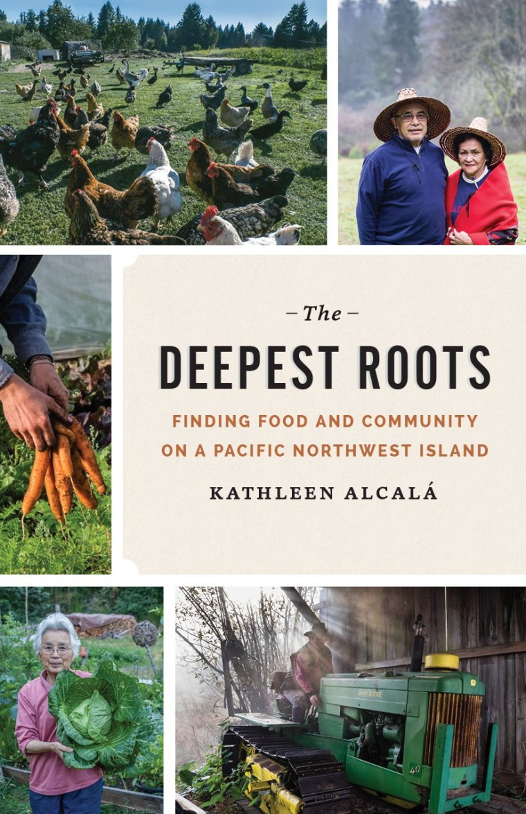 Kathleen Alcal?, The Deepest Roots: Finding Food and Community on a Pacific Northwest Island, University of Washington Press.