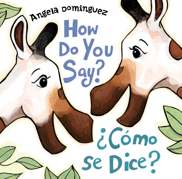 How Do You Say? / Como Se Dice? by Angela Dominguez