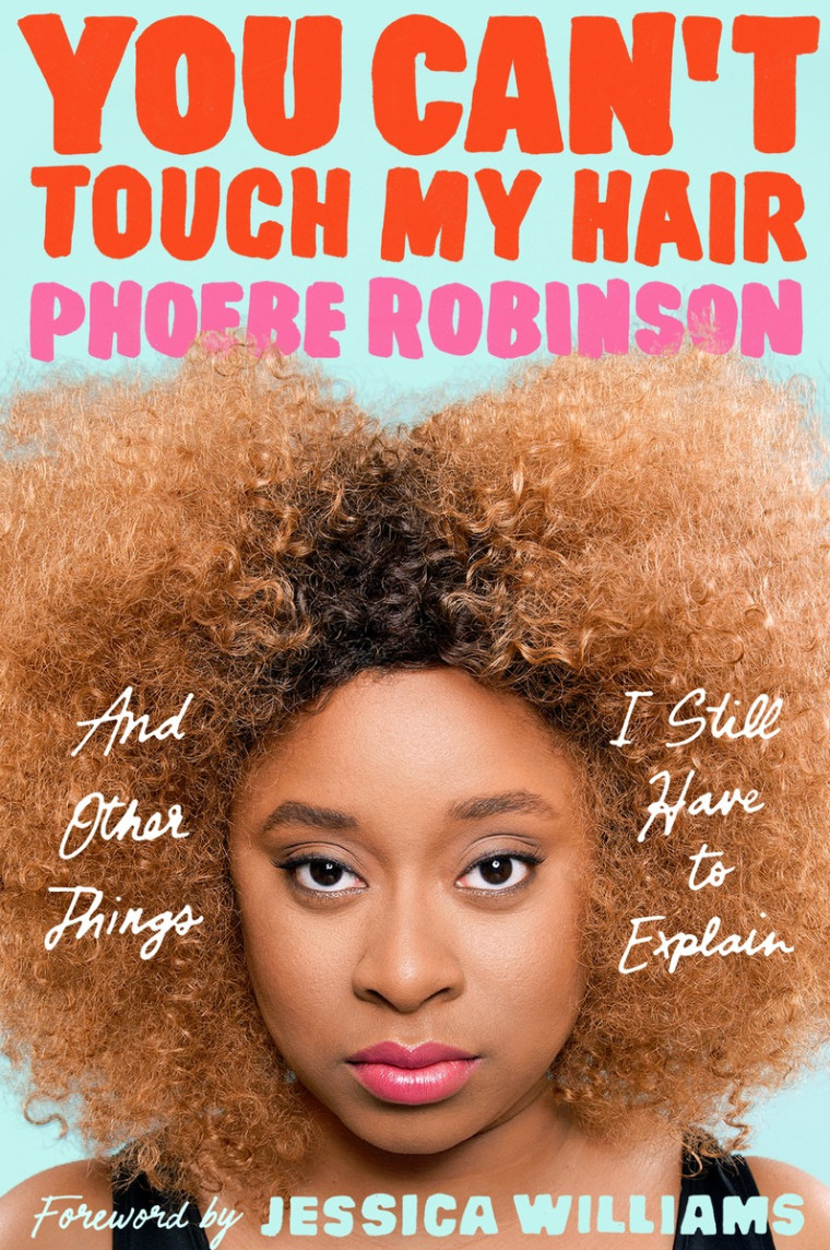 """You Can't Touch My Hair"" by Phoebe Robinson"