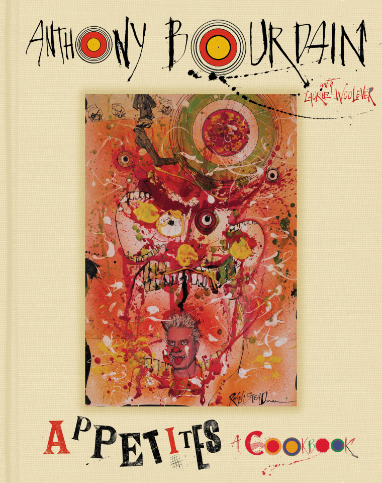 """Appetites"" by Anthony Bourdain and Laurie Woolever"