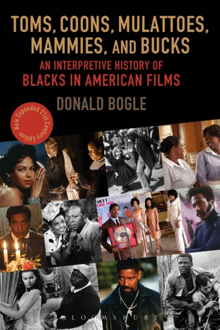 Toms, Coons, Mulattoes, Mammies, and Bucks. An Interpretive History of Blacks in American Films, Updated and Expanded 5th Edition by Donald Bogle