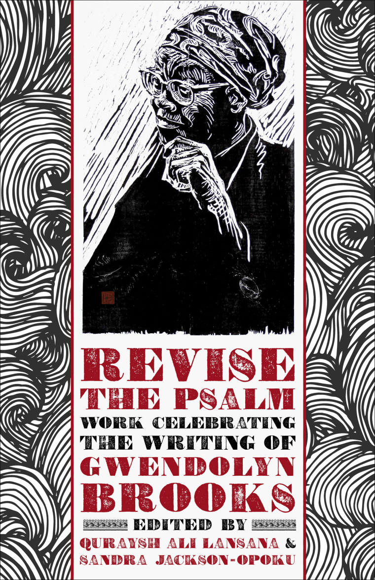 """Revise The Psalm: Work Celebrating the Writing of Gwendolyn Brooks"""
