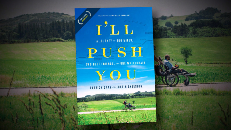 """The pair's book, """"I'll Push You: A Journey of 500 Miles, Two Best Friends and One Wheelchair,"""" tells the story of their incredible trip. It will be released on June 6."""