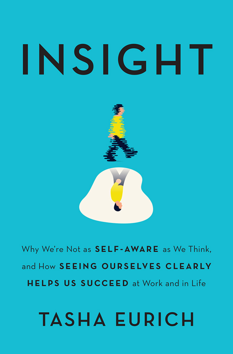 Image: Why We're Not As Self-Aware as We Think, and How Seeing Ourselves Clearly Helps Us Succeed at Work and in Life