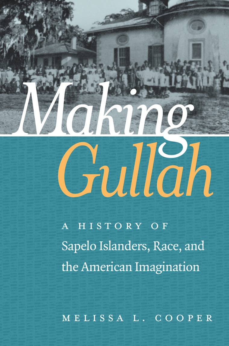 "Cover of ""Making Gullah: A History of Sapelo Islanders, Race and the American Imagination"""