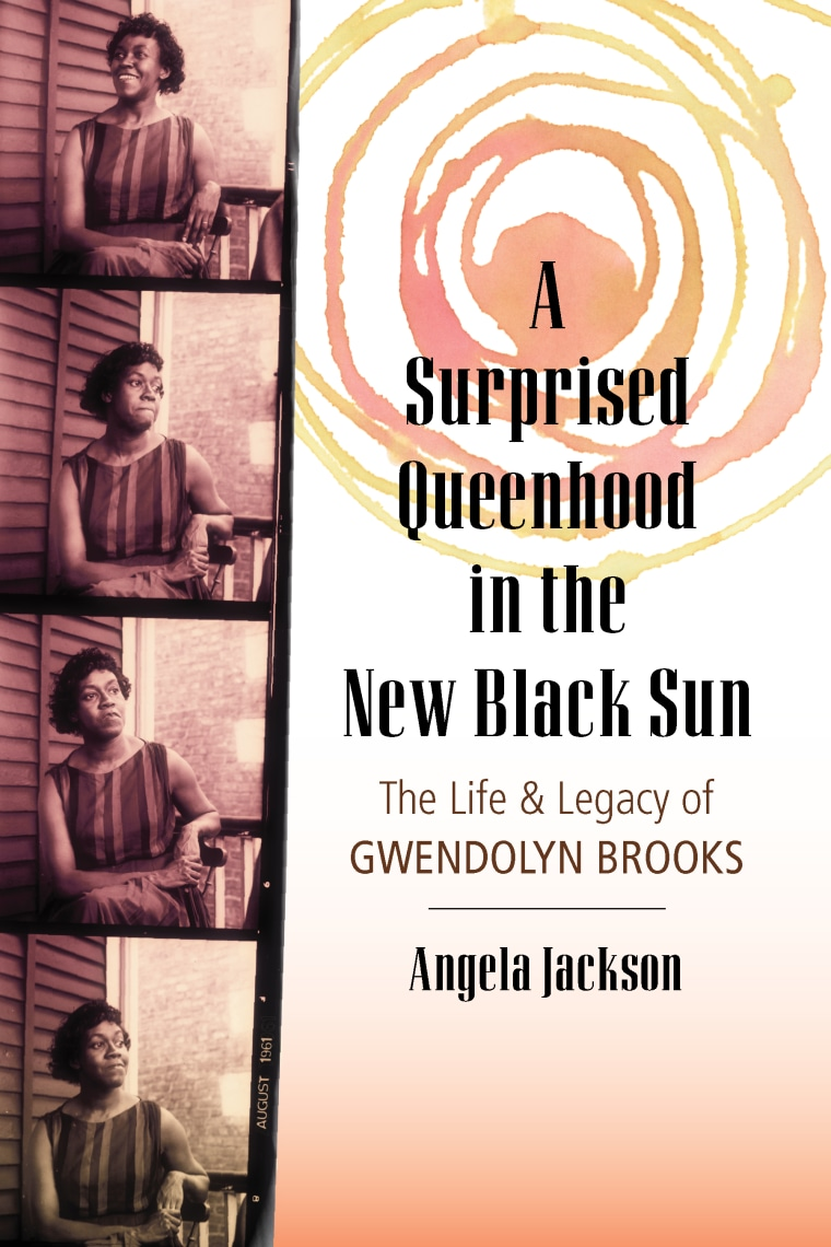 "Cover of ""A Surprised Queenhood in the New Black Sun: The Life & Legacy of Gwendolyn Brooks."""