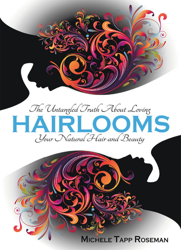 HairLooms: The Untangled Truth About Loving Your Natural Hair and Beauty by Michele Tapp Roseman.