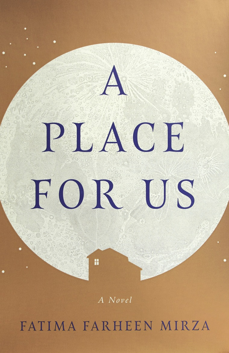 """A Place For Us,"" a novel by Fatima Farheen Mirza."