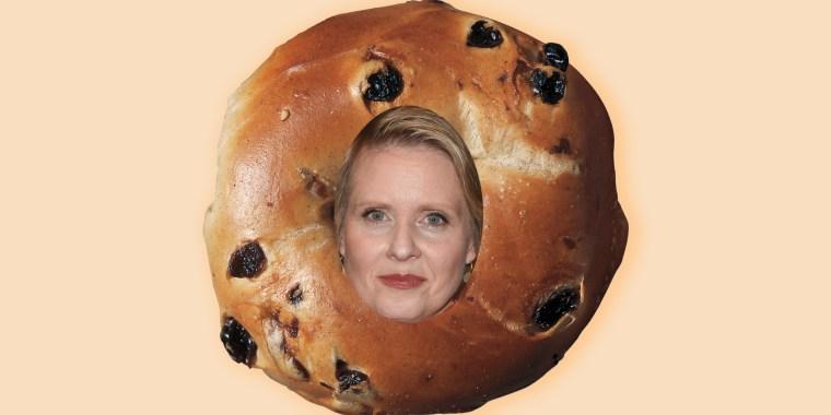 Cynthia Nixon in a cinnamon raisin bagel, of course.