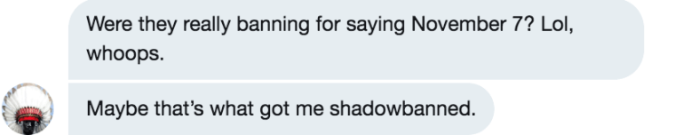 A screenshot from a private chat in which a social media troll described getting blocked by Twitter from spreading misinformation