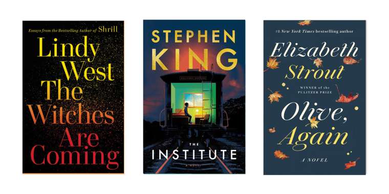 """""""The Witches Are Coming"""" by Lindy West, """"The Institute"""" by Stephen King and """"Olive, Again"""" by Elizabeth Strout are among the most anticipated books for fall."""