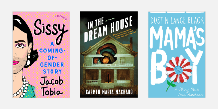 "Image: ""Sissy: A Coming of Gender Story"" by Jacob Tobia; ""In the Dreamhouse"" by Carmen Maria Machado; ""Mama's Boy"" by Dustin Lance Black."