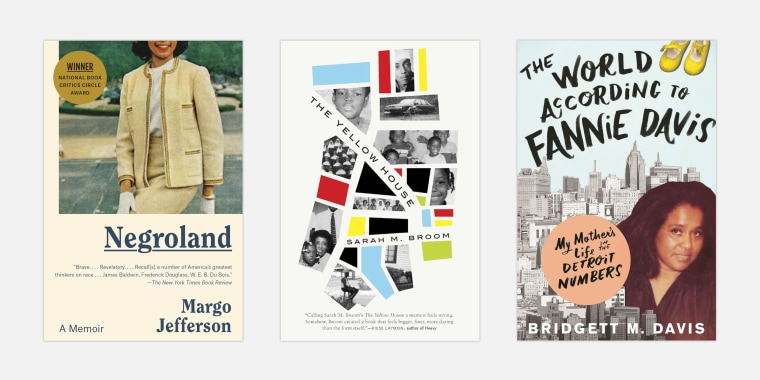 "Image: \""Negroland: A Memoir\"" by Margo Jefferson; \""The Yellow House\"" by Sarah M. Broom; and \""The World According to Fannie Davis\"" by Bridgett M. Davis."