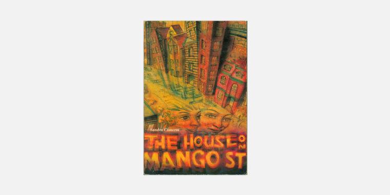 """The House on Mango Street,"" by Sandra Cisneros."