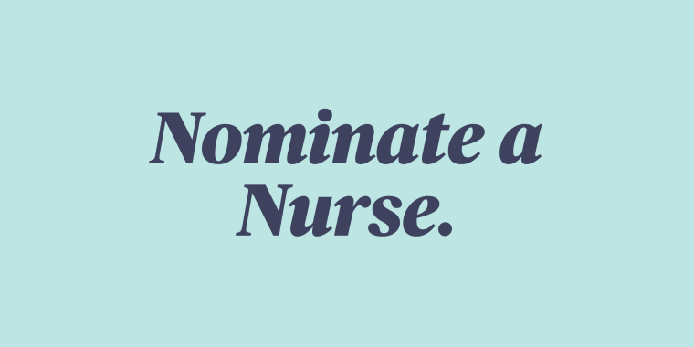 Are you a nurse? Did a nurse change your life when you were sick? TODAY wants to hear from you!