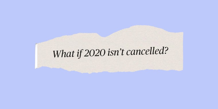 What if 2020 isn't Cancelled?