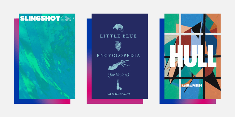 """SLINGSHOT"" by Cyrée Jarelle Johnson; ""Little Blue Encyclopedia (for Vivian)"" by Hazel Jane Plante; ""HULL"" by Xandria Phillips"