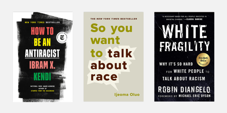 "Ibram X. Kendi's ""How to Be an Antiracist,"" Ijeoma Oluo's ""So You Want to Talk About Race"" and Robin DiAngelo's ""White Fragility"""