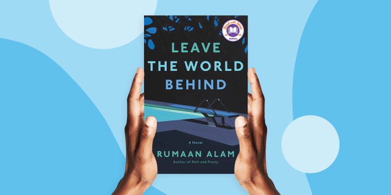 """Rumaan Alam's """"Leave the World Behind"""" is a mysterious and poignant story of two sets of strangers."""